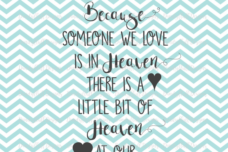 Because Someone We Love Is In Heaven There Is A Little Bit Of