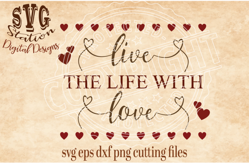Free Live The Life With Love Svg Dxf Png Eps Cutting File Silhouette Cricut Svg Download Svg Files Dance And Cheer