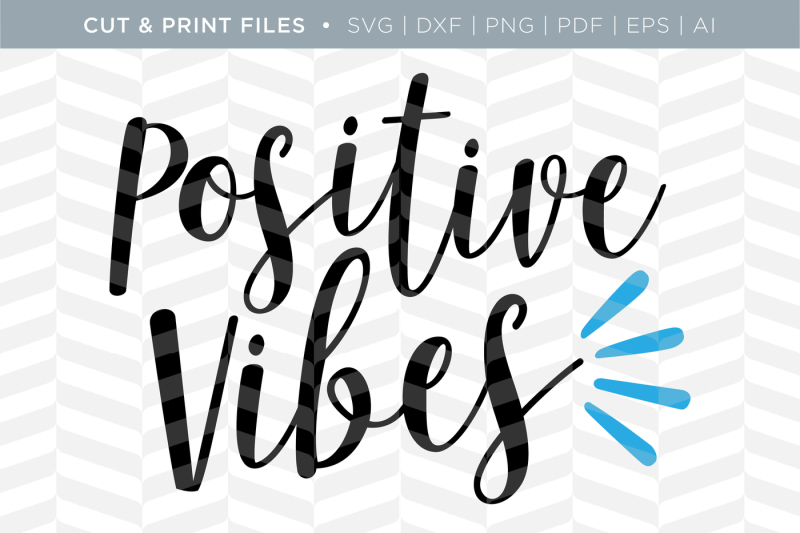 Free Positive Vibes Dxf Svg Png Pdf Cut Print Files Crafter File Best Free Svg Files Downloads Free Vector Download For Commercial Use