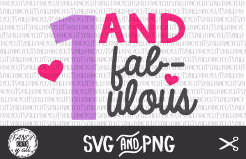 1 And Fabulous Birthday Svg Png Instant Dowload By Fancy Cuts Yall