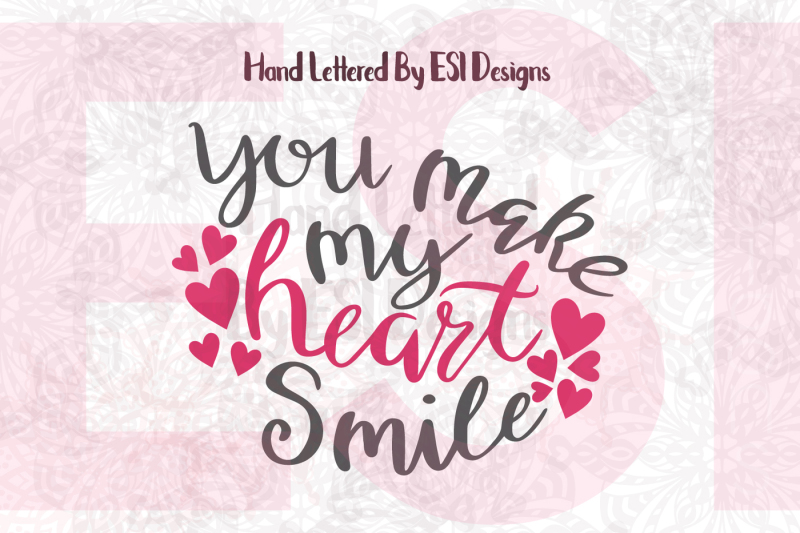 Free You make my heart smile - Valentines Quote - SVG, DXF ...