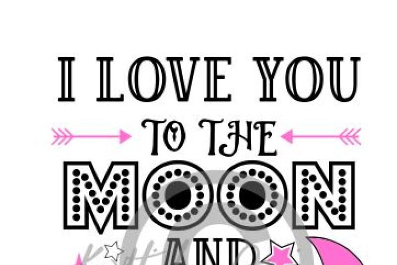 Love You To The Moon Svg Eps Dxf Cutting File By Kerry Hickox