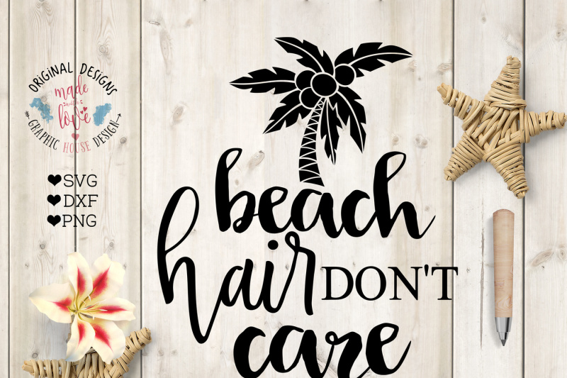 Free Beach Hair Don T Care Svg Dxf Png Cutting File Crafter File All Download Free Svg Cut Crafters Files
