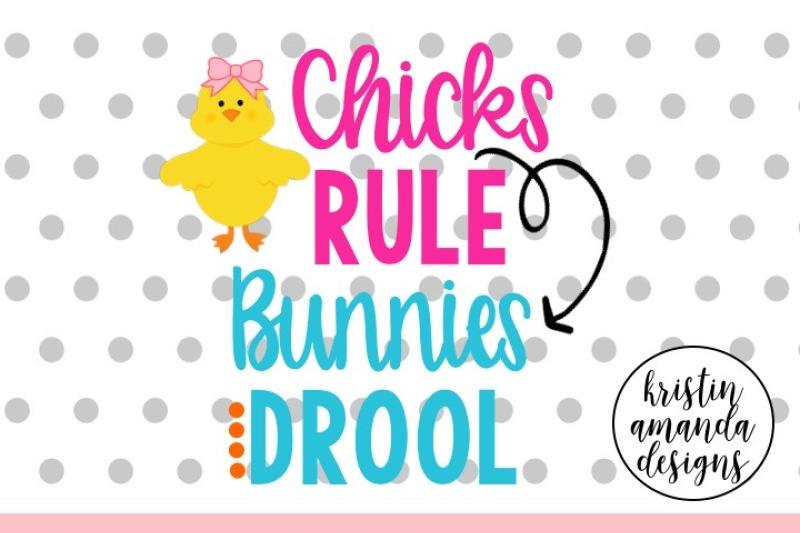 Chicks Rule Bunnies Drool Easter Svg Dxf Eps Cut File Cricut Silhouette By Kristin Amanda Designs Svg Cut Files Thehungryjpeg Com