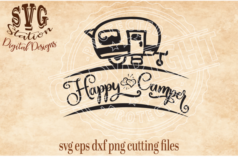 Free Happy Camper Svg Dxf Png Eps Cutting File Silhouette Cricut Crafter File Free Svg Files For Cricut Silhouette And Brother Scan N Cut