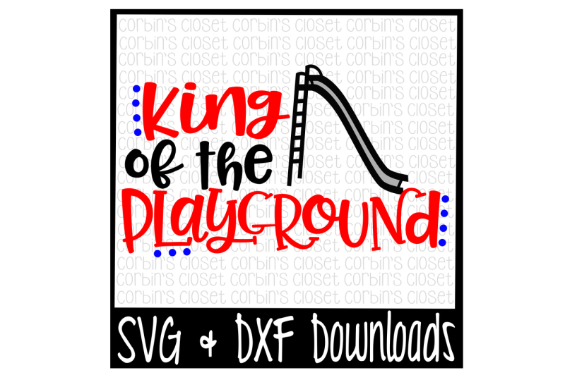 Free King Of The Playground Cut File Crafter File New Design Svg Graphics For Cricut Free Svg 2020