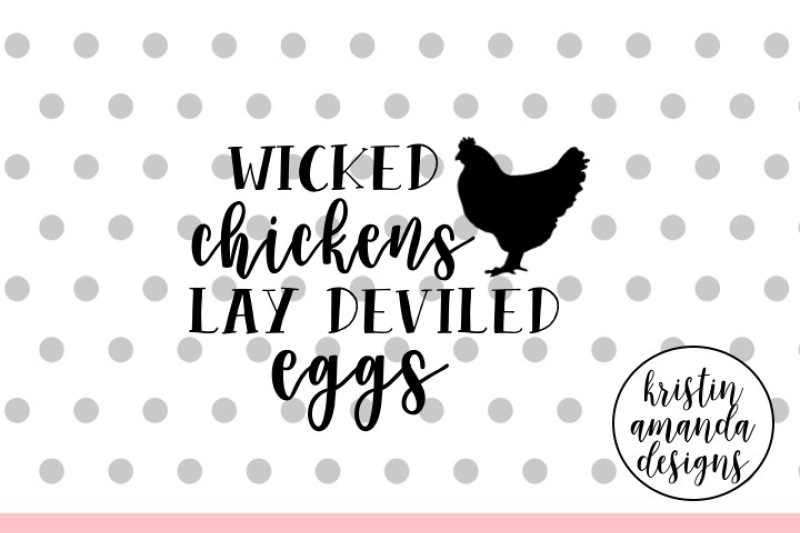 Wicked Chickens Lay Deviled Eggs Easter Svg Dxf Eps Png Cut File Cricut Silhouette Design Free Fonts Graphics Designs