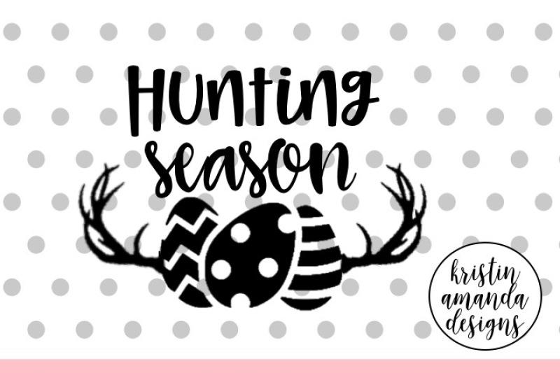 Hunting Season Easter Svg Dxf Eps Png Cut File Cricut