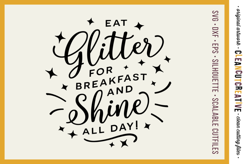 Eat Glitter For Breakfast And Shine All Day Svg Dxf Eps Png Cricut Silhouette Clean Cutting Files Design Free Kiss Svg File