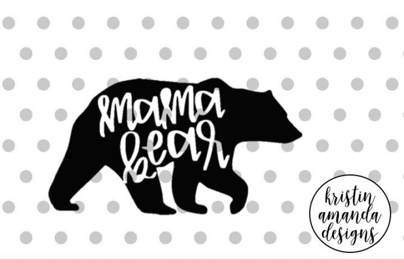 Mama Bear Svg Dxf Eps Png Cut File Cricut Silhouette Design Free Download Svg Files Laundry Room