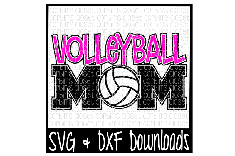 Volleyball Mom Svg Cut File Scalable Vector Graphics Design Download Svg Files Love