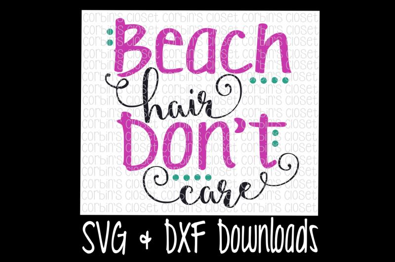 Free Beach Hair SVG * Beach Hair Don\'t Care Cut File Crafter ...