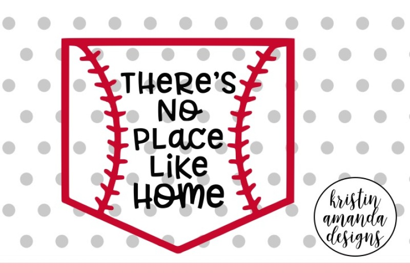 There S No Place Like Home Baseball Svg Dxf Eps Png Cut File