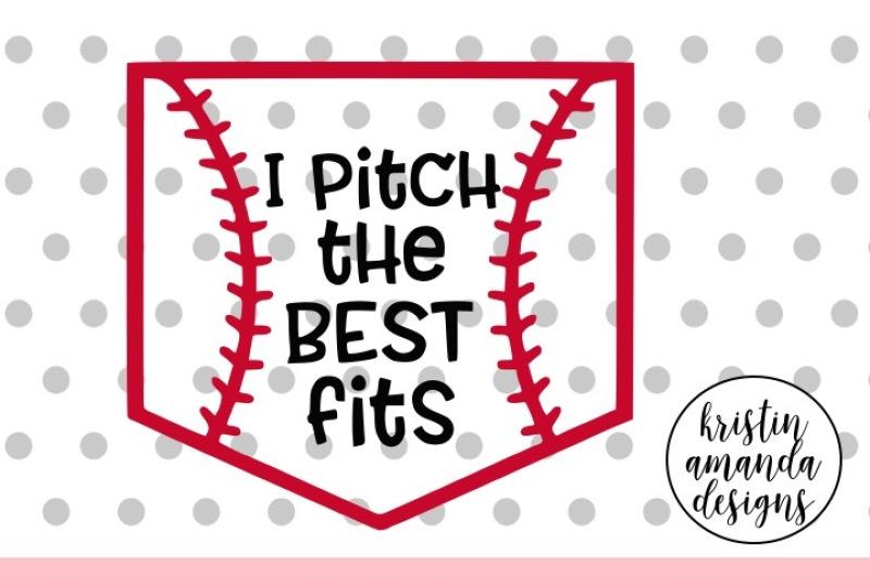 I Pitch The Best Fits Baseball Svg Dxf Eps Png Cut File Cricut