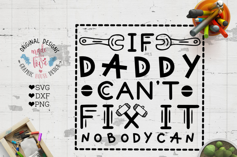 Download Free If Daddy Can'T Fix It Nobody Can'Tácutting Fileá Crafter File