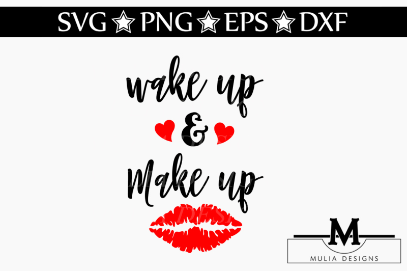 Free Wake Up And Make Up Svg Crafter File All New Free Svg Cut Quotes Files