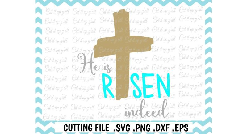 Free Easter Svg He Is Risen Indeed Cutting Files For Cameo Cricut More Crafter File Best Free Svg Cricut Silhouette