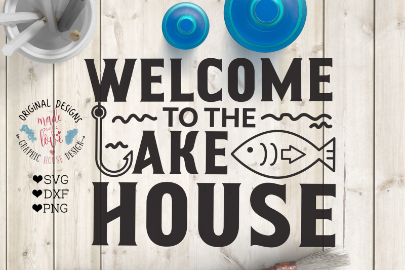 Free Welcome To The Lake House Cutting File Crafter File Free Commercial Use Svg Cut Files Cutting Files