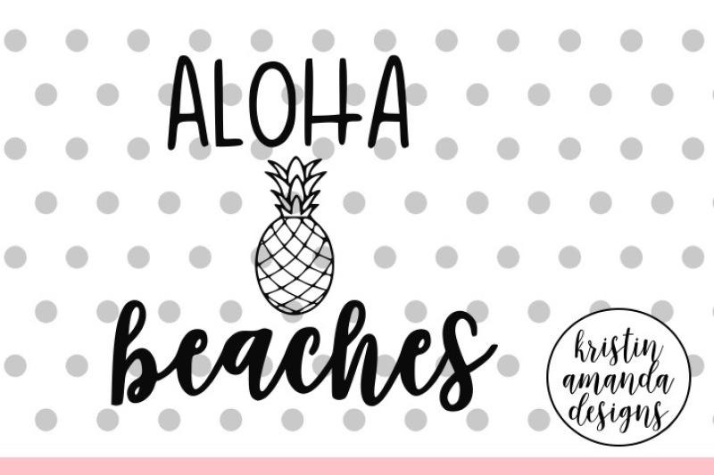 Free Aloha Beaches Summer SVG DXF EPS PNG Cut File • Cricut