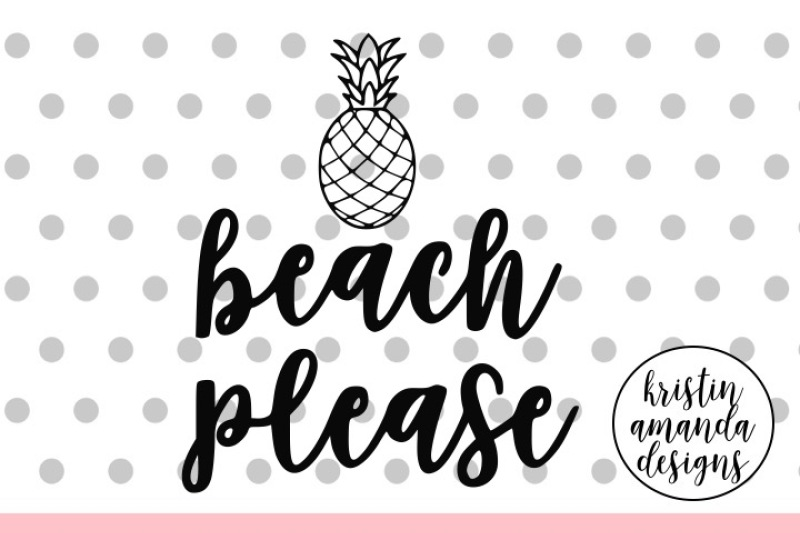 Free Beach Please Summer Svg Dxf Eps Png Cut File Cricut Silhouette Crafter File Free Svg Design Created For Cutting Machines Like Cricut Silhouette