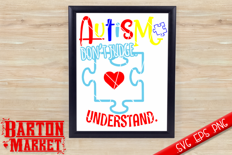 Free Autism Don T Judge Understand Svg Eps Png Crafter File Download Best Free 15219 Svg Cut Files For Cricut Silhouette And More