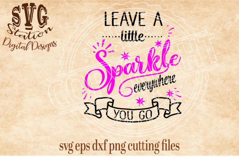 Svg Dxf Eps She Leaves A Little Sparkle Wherever She Goes Digital File Pdf Png Instant Download Jpeg Home Living Home Improvement