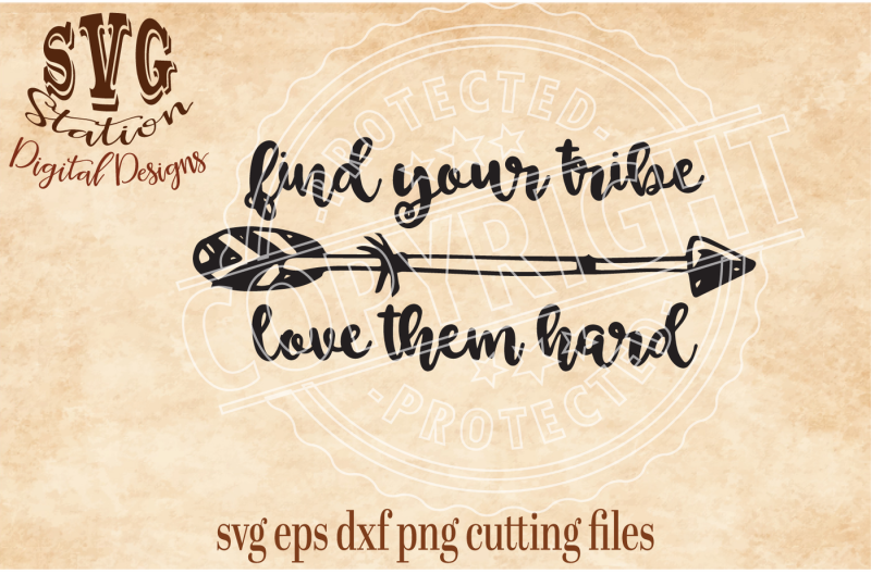 Free Find Your Tribe Love Them Hard Svg Dxf Png Eps Cutting File Silhouette Cricut Scal Crafter File Free Svg Create Your Diy Shirts Decals Using Cricut Explore Silhouette