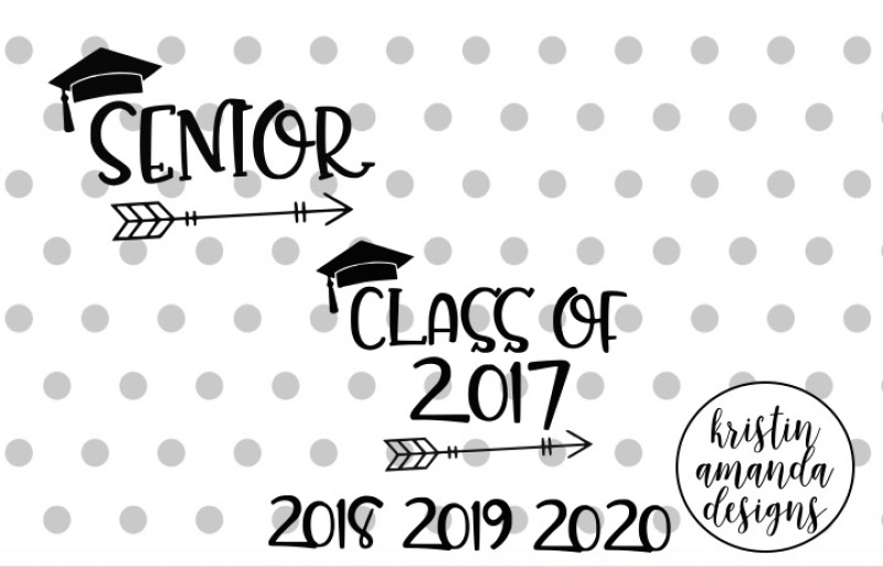 Free Senior Class Of Graduation Bundle Svg Dxf Eps Png Cut File Cricut Silhouette Crafter File Free Silhouette Svg