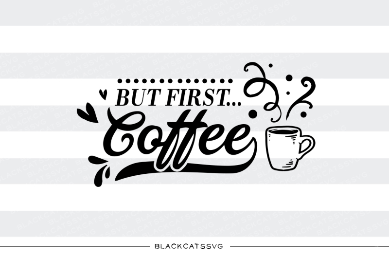 Free But First Coffee Svg File Crafter File Free Design Svg Cut Files