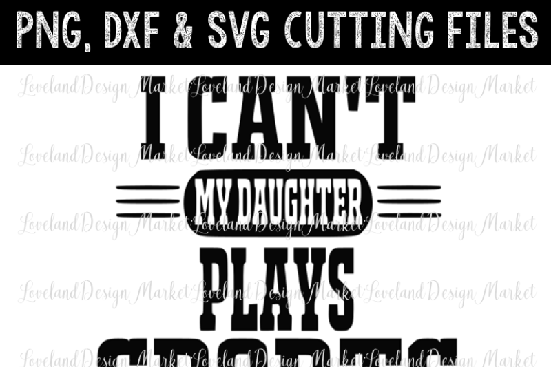 My Daughter Plays Sports Svg Mom Svg Mom Dxf Girl Mom