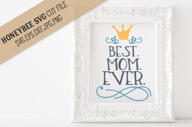 Best Mom Ever By Honeybee Svg Thehungryjpeg Com