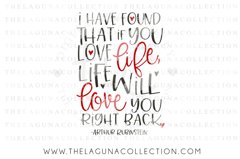 i have found that if you love life  life will love you