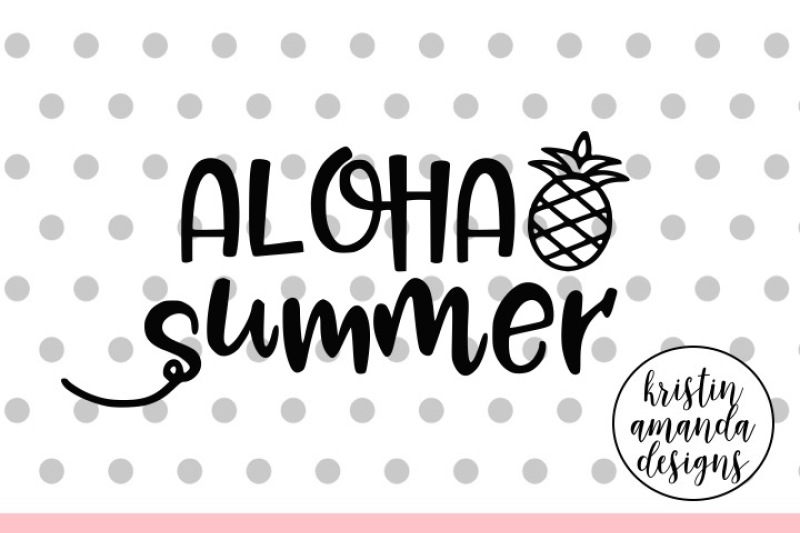 Aloha Summer Svg Dxf Eps Png Cut File Cricut Silhouette Scalable Vector Graphics Design Free Download Svg Files Laundry Room