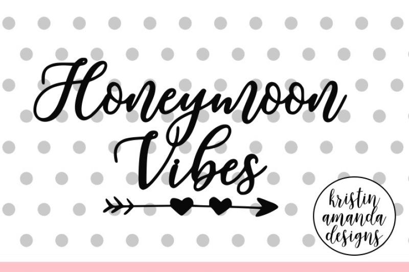 Honeymoon Vibes Wedding Svg Dxf Eps Png Cut File Cricut