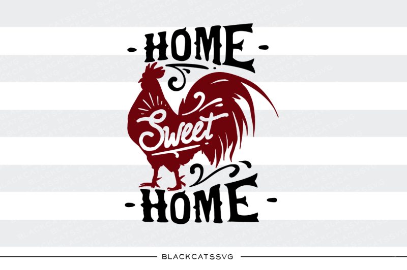 Download Free Home Sweet Home Rooster Svg File Crafter File