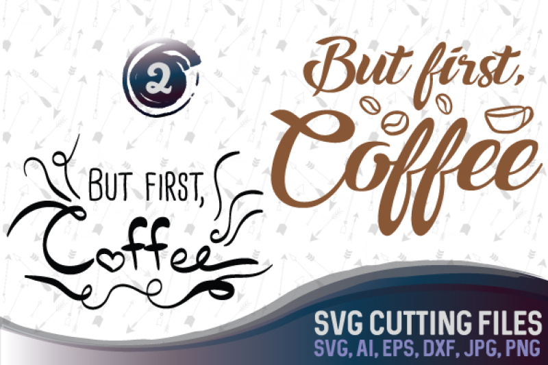 But First Coffee Coffee Love Design Svg Png Jpg Dxf Cdr
