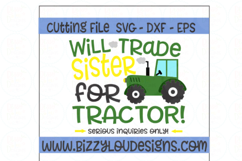 Free Will Trade Sister For Tractor Svg Eps Dxf Cutting File Crafter File Free Svg Cut Images