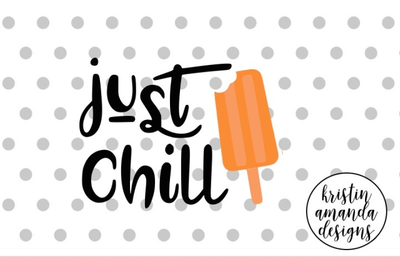 Free Just Chill Summer SVG DXF EPS PNG Cut File • Cricut