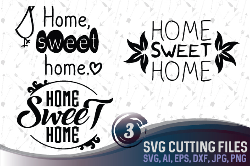 Home Sweet Home 3 Different Designs Svg Png Jpg Dxf Cdr Ai