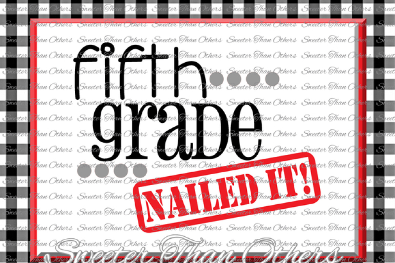 Fifth Grade Nailed It Svg 1st Grade Cut File Last Day Of School