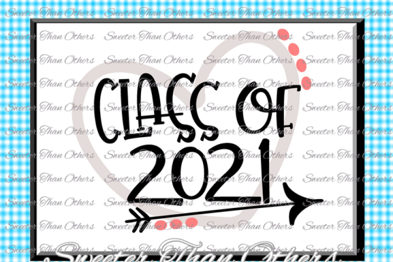 Class Of 2021 Svg Cut File Svg Htv T Shirt Design Vinyl Svg And