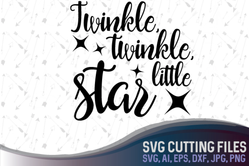 Twinkle Twinkle Little Star Svg Dxf Png Jpg Ai Eps Cutting