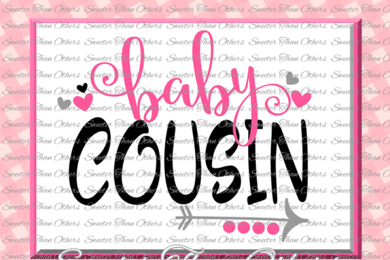 Cousins Svg Baby Cousin Svg Family Svg Dxf Silhouette Studios