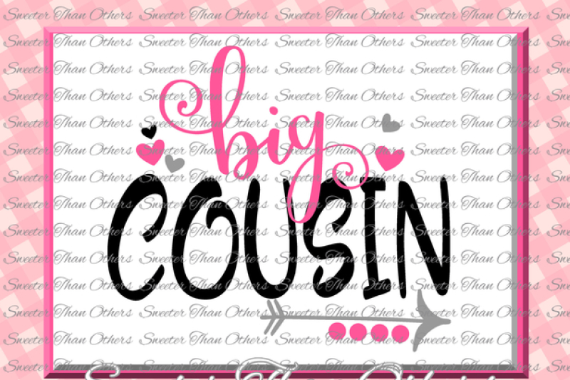 Cousins Svg Big Cousin Svg Family Svg Dxf Silhouette Studios