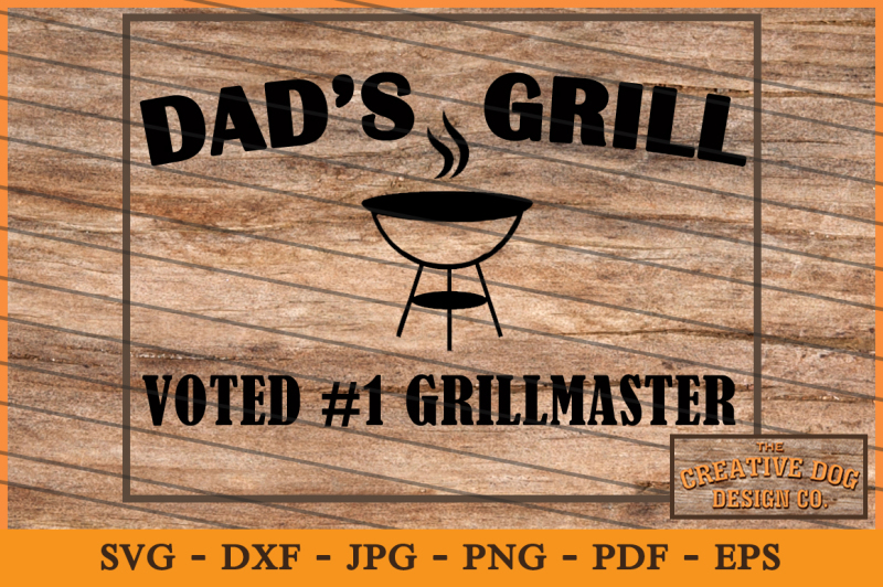 Dad's Grill - Cut File, SVG, DXF By Creative Dog Design Co