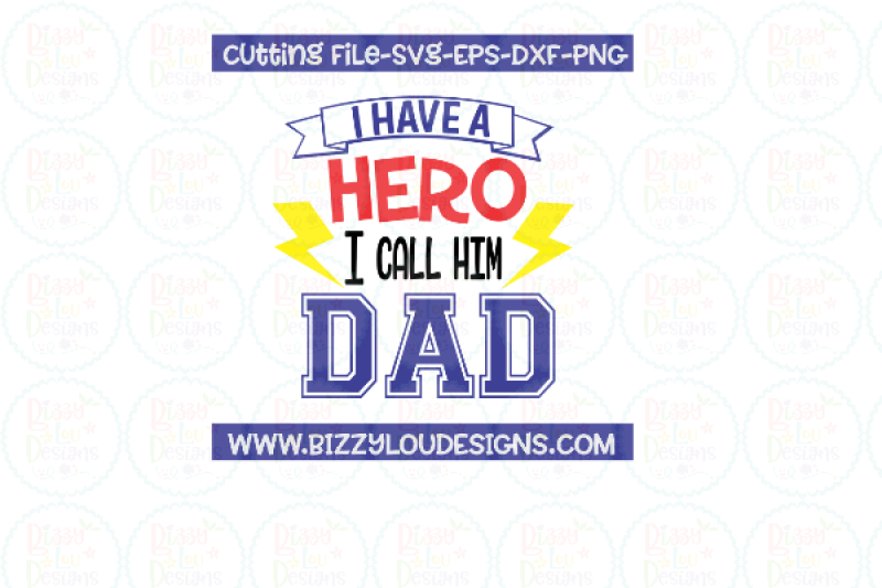 I Have A Hero I Call Him Dad Svg Eps Dxf Png Cutting File By