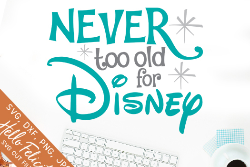 Never Too Old Svg Cutting Files By Hello Felicity Thehungryjpeg Com