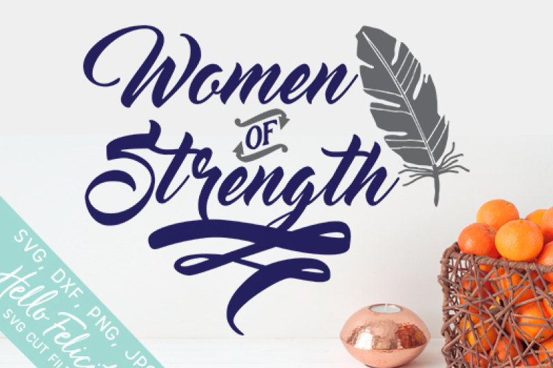 Women Of Strength Svg Cutting Files By Hello Felicity