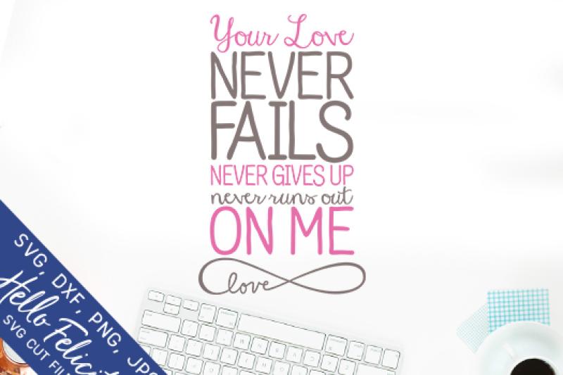 Love Never Fails Svg Cutting Files By Hello Felicity Thehungryjpeg Com