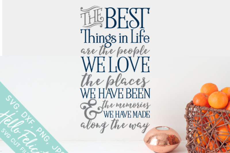 Best Things In Life Svg Cutting Files By Hello Felicity